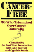 Cancer Free: 30 Who Triumphed Over Cancer Naturally
